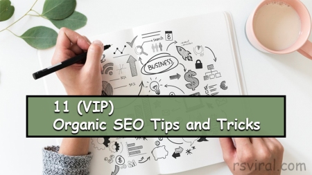 11 (VIP) Organic SEO Tips and Tricks