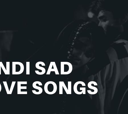 Best Hindi Sad Love Songs Download